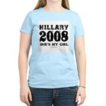 Hillary 2008: She's my girl Women's Light T-Shirt