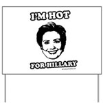 I'm hot for Hillary Yard Sign