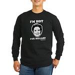 I'm hot for Hillary Long Sleeve Dark T-Shirt