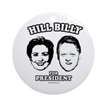 Hill Billy for President Ornament (Round)