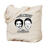 Hill Billy for President Tote Bag