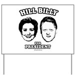 Hill Billy for President Yard Sign