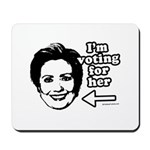 I'm voting for her Mousepad