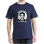 Hillary is my homegirl Dark T-Shirt