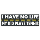 My Kid Plays Tennis Bumper Bumper Sticker