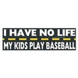 My Kids Play Baseball Bumper Bumper Sticker