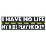 My Kids Play Hockey Bumper Sticker