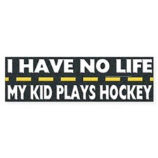 My Kid Plays Hockey Bumper Bumper Sticker