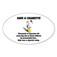 save a cigarette Oval Decal
