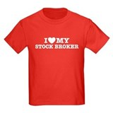 I Love My Stock Broker T