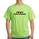 I Love My Stock Broker Green T-Shirt