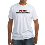I Love My Stock Broker Fitted T-Shirt