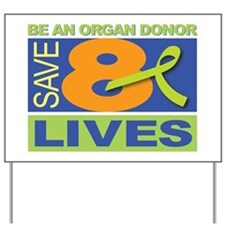 Save 8 Lives Yard Sign