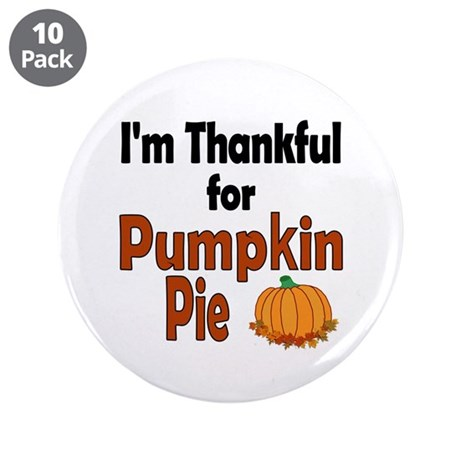 "Thanksgiving Pumpkin Pie 3.5"" Button (10 pack)"