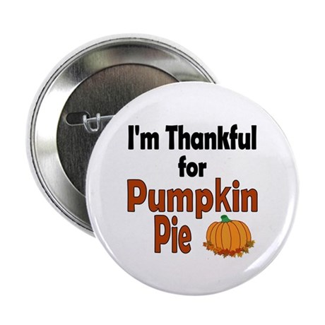 "Thanksgiving Pumpkin Pie 2.25"" Button"