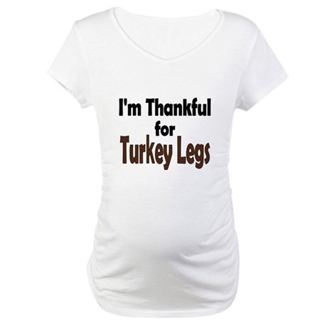 Thanksgiving Turkey Leg Maternity T-Shirt