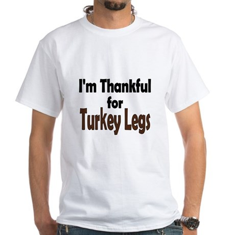 Thanksgiving Turkey Leg White T-Shirt