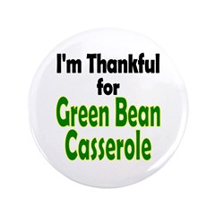 "Green Bean Casserole Thanksgiving 3.5"" Button (100"