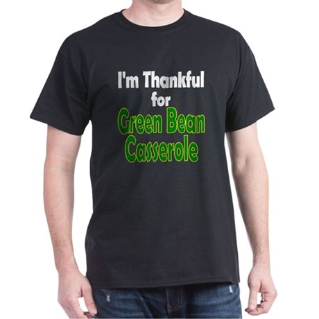 Green Bean Casserole Thanksgiving Dark T-Shirt