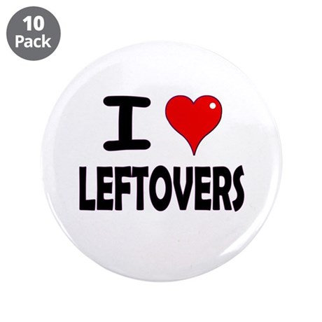 "Thanksgiving Leftovers 3.5"" Button (10 pack)"
