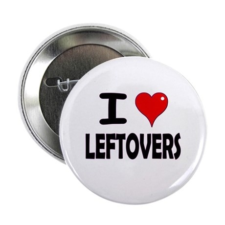 "Thanksgiving Leftovers 2.25"" Button"