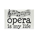 Opera Is My Life Rectangle Magnet
