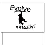 Evolve Already! Monkey Yard Sign