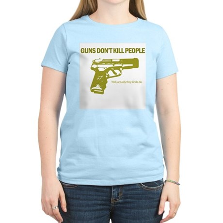 Guns Don't Kill People Women's Light T-Shirt