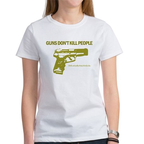 Guns Don't Kill People Women's T-Shirt