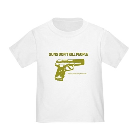 Guns Don't Kill People Toddler T-Shirt