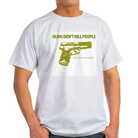 Guns Don't Kill People Light T-Shirt