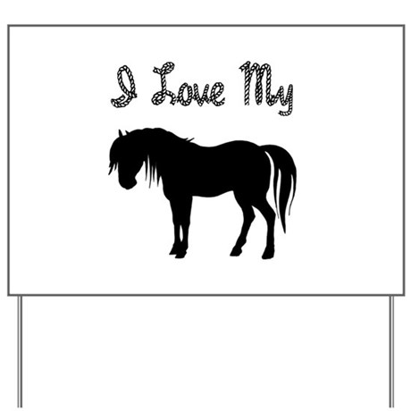 Love My Pony Yard Sign