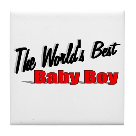 &quot;The World's Best Baby Boy&quot; Tile Coaster