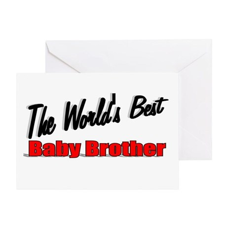 """The World's Best Baby Brother"" Greeting Card"
