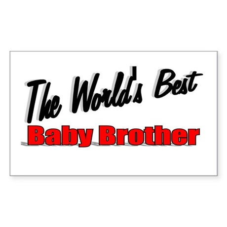 """The World's Best Baby Brother"" Sticker (Rectangul"