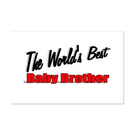 """The World's Best Baby Brother"" Mini Poster Print"