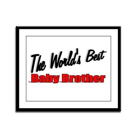 """The World's Best Baby Brother"" Framed Panel Print"
