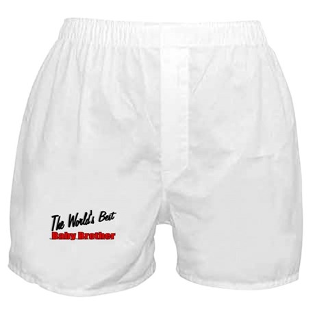 """The World's Best Baby Brother"" Boxer Shorts"