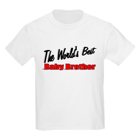 """The World's Best Baby Brother"" Kids Light T-Shirt"