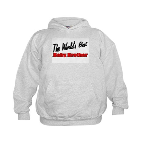"""The World's Best Baby Brother"" Kids Hoodie"