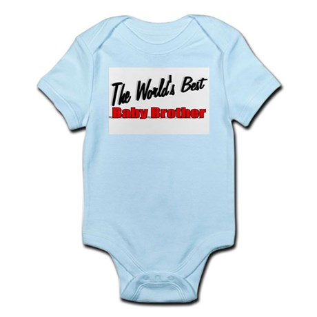 """The World's Best Baby Brother"" Infant Bodysuit"