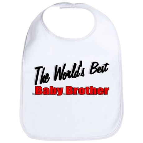 """The World's Best Baby Brother"" Bib"