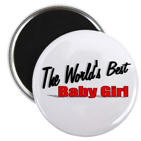 """The World's Best Baby Girl"" Magnet"