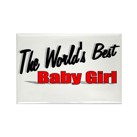 """The World's Best Baby Girl"" Rectangle Magnet"