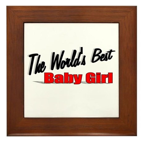 """The World's Best Baby Girl"" Framed Tile"