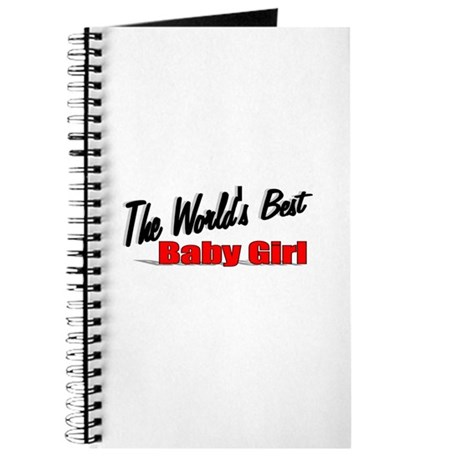 """The World's Best Baby Girl"" Journal"