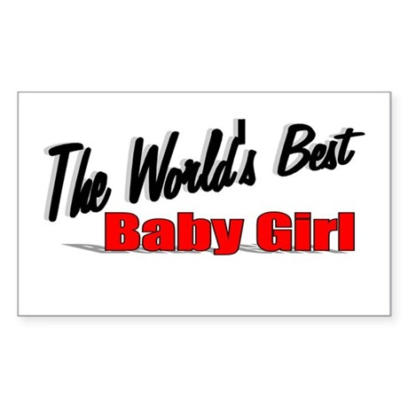 """The World's Best Baby Girl"" Rectangle Sticker"