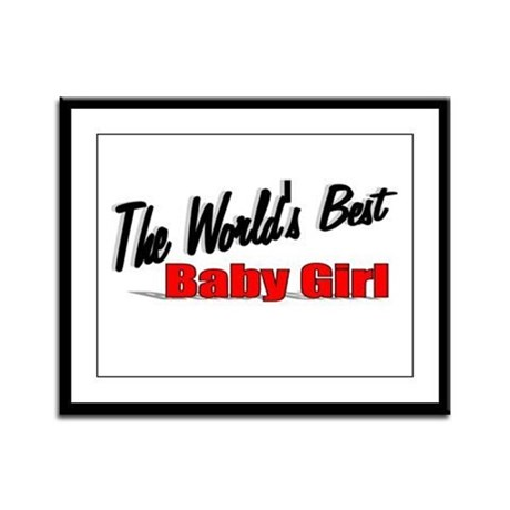 """The World's Best Baby Girl"" Framed Panel Print"