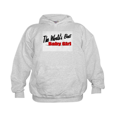 """The World's Best Baby Girl"" Kids Hoodie"
