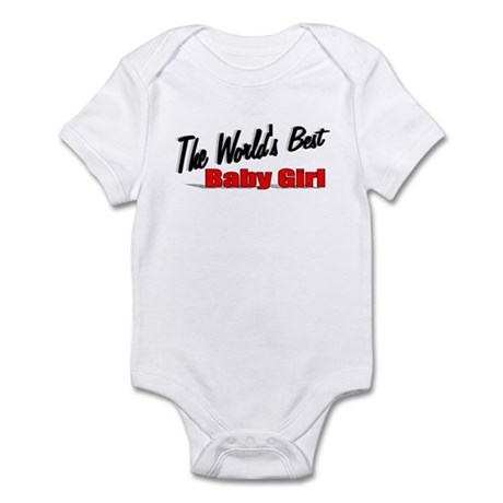 """The World's Best Baby Girl"" Infant Bodysuit"